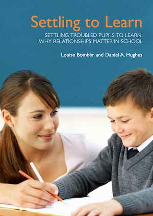 Settling Pupils to learn:Why Relationships Matter in School