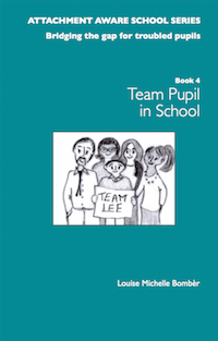 ATTACHMENT AWARE SCHOOLS SERIES - Bridging the Gap for Troubled Pupils, Book 4: The TouchBase Team™ in School